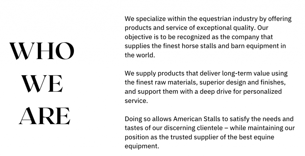 We specialize within the equestrian industry by offering products and service of exceptional quality. Our objective is to be recognized as the company that supplies the finest horse stalls and barn equipment in the world. We supply products that deliver long-term value using the finest raw materials, superior design and finishes, and support them with a deep drive for personalized service. Doing so allows American Stalls to satisfy the needs and tastes of our discerning clientele – while maintaining our position as the trusted supplier of the best equine equipment.